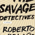 Roberto Bolaño's The Savage Detectives