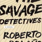 Roberto Bolaño's The Savage Detectives
