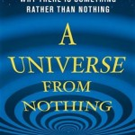 Lawrence Krauss' A Universe From Nothing