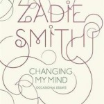Zadie Smith's Changing My Mind
