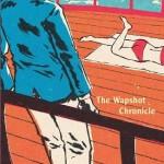 John Cheever's The Wapshot Chronicle