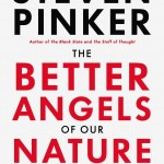 Steven Pinker's The Better Angels Of Our Nature