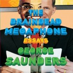 George Saunders' The Braindead Megaphone