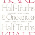 Karl Kraus' Half-Truths & One-And-A-Half Truths