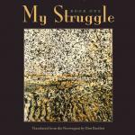 Karl Ove Knausgaard's My Struggle (Book One)