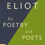 T.S. Eliot's On Poetry And Poets