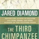 Jared Diamond's The Third Chimpanzee