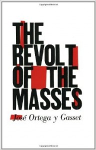 The Revolt Of The Masses
