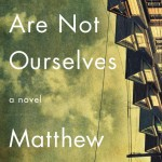 Matthew Thomas' We Are Not Ourselves