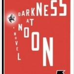 Arthur Koestler's Darkness At Noon