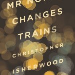 Christopher Isherwood's Mr. Norris Changes Trains