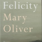 Mary Oliver's Felicity