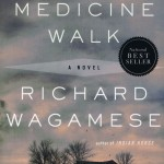 Richard Wagamese's Medicine Walk