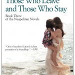 Elena Ferrante's Those Who Leave And Those Who Stay