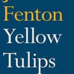 James Fenton's Yellow Tulips, Poems 1968-2011