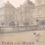 Adam Gopnik's Paris To The Moon