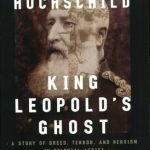 Adam Hochschild's King Leopold's Ghost