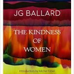 J.G. Ballard's The Kindness Of Women