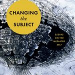 Sven Birkerts' Changing The Subject