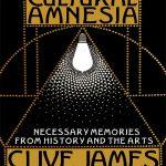 Clive James' Cultural Amnesia