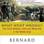 Bernard Lewis' What Went Wrong?