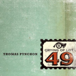 Thomas Pynchon's The Crying Of Lot 49