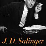 Kenneth Slawenski's J.D. Salinger: A Life