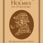 Arthur Conan Doyle's Sherlock Holmes (Selected Stories)