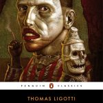 Thomas Ligotti's Songs Of A Dead Dreamer and Grimscribe