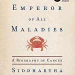 Siddhartha Mukherjee's The Emperor Of All Maladies
