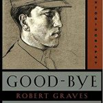 Robert Graves' Good-Bye To All That