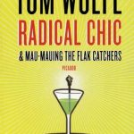 Tom Wolfe's Radical Chic & Mau-Mauing The Flak Catchers