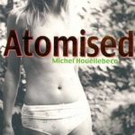 Michel Houellebecq's Atomised