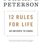 Jordan Peterson's 12 Rules For Life