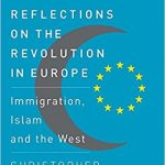 Christopher Caldwell's Reflections On The Revolution In Europe