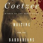 J.M. Coetzee's Waiting For The Barbarians