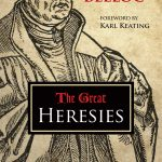 Hilaire Belloc's The Great Heresies