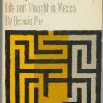 Octavio Paz's The Labyrinth Of Solitude
