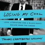 Thomas Chatterton Williams' Losing My Cool