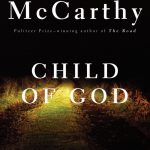 Cormac McCarthy's Child Of God