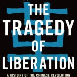 Frank Dikötter's The Tragedy Of Liberation
