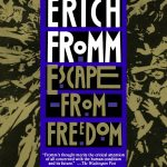 Erich Fromm's Escape From Freedom